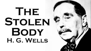 H. G. Wells | The Stolen Body Audiobook Short Story & PDF eBook
