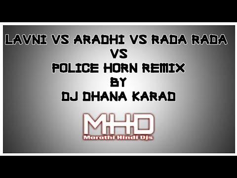 Lavni vs Aradhi vs RaDa RaDa vs Police Horn Remix By DJ DHANA KARAD
