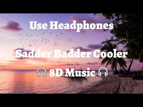 Tove Lo - Sadder Badder Cooler 8D AUDIO🎧