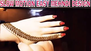SLOW MOTION SIMPLE & EASY MEHNDI DESIGN  TRY THIS NEW SIMPLE & EASY MEHNDI DESIGN FOR THIS NEW YEAR