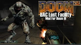 DOOM 3: UAC Lost Facility (Mod for Doom III) - NO DEATH RUN (ALL SECRETS) (Complete Walkthrough)