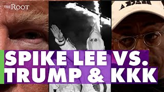 Spike Lee Compares Donald Trump to the KKK