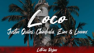 Justin Quiles, Chimbala, Zion & Lennox - Loco (letra)