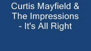 Watch Curtis Mayfield Its All Right video