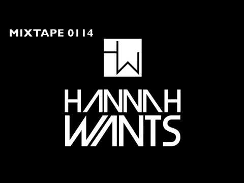 Hannah Wants - Mixtape 0114