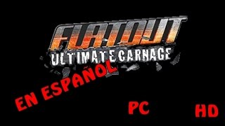 Como descargar e Instalar Flat Out  Ultimate Carnage en español FULL  PC