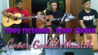 Download Tanpo Tresnamu - Denny Caknan Cover Godril Akustik