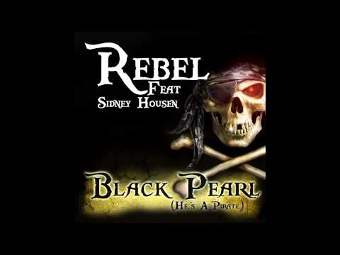Rebel feat. Sidney Housen - Black Pearl He's A Pirate Cover Art