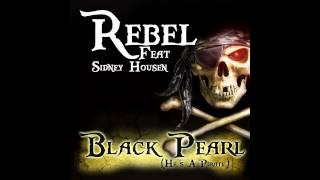 Rebel feat. Sidney Housen - Black Pearl (He