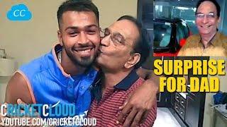 Hardik Pandya Surprise for his Dad !!