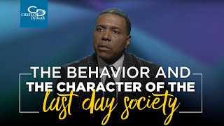 The Behavior and the Character of the Last Day Society - Sunday Service