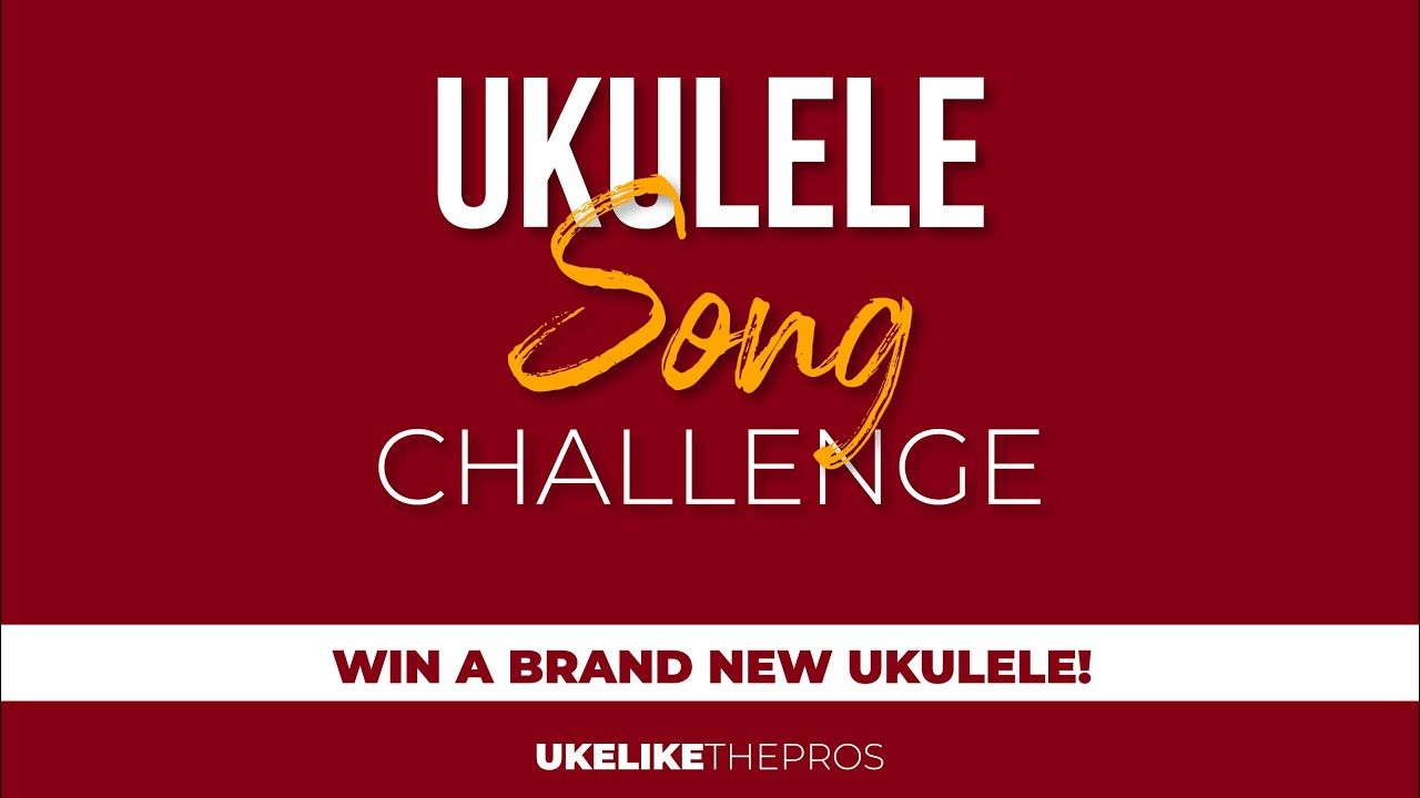 #ULTP Ukulele Song Challenge! Join us and participate for the giveaway!