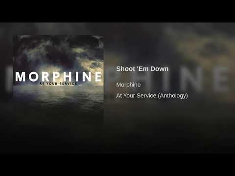 Morphine   Shoot 'Em Down mp3