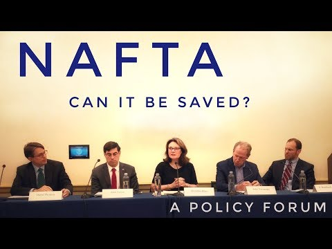 NAFTA - Can It Be Saved? A Policy Forum
