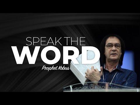 Speak the Word - Prophet Kobus van Rensburg