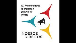 Monitoramento de projeto e garantia de direitos-  Nossos Direitos Ep. #3