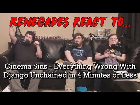 Renegades React to... Cinema Sins - Everything Wrong With Django Unchained in 4 Minutes or Less