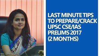 Ankita (AIR 664): Last Minute Tips To Crack UPSC CSE Prelims 2017 (2 Months)