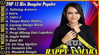 Happy Asmara Full Album Terbaru Talining Asmoro 14 Lagu Dangdut Jawa Enak Didengar Waktu Kerja MP3