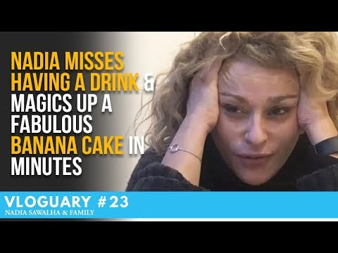 VLOGUARY 23 - Nadia MISSES Having a DRINK But MAGICS up a FABULOUS Banana Cake in MINUTES