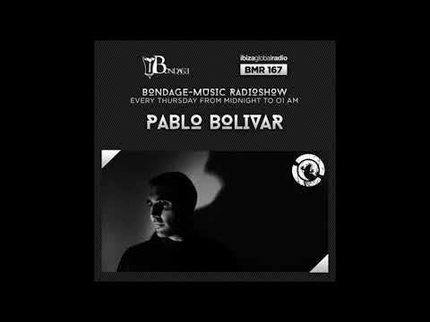 Bondage Music Radio - Edition 167 mixed by Pablo Bolívar
