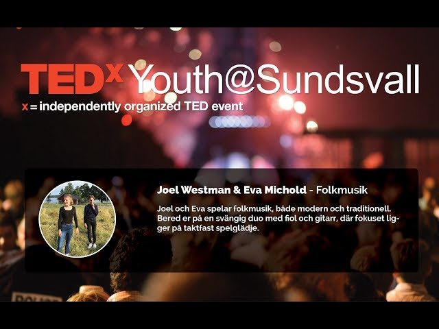 TedxYouth@Sundsvall 2019 - Joel Westman & Eva Michold
