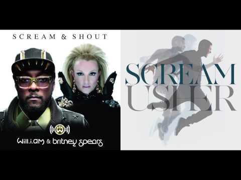 will.i.am ft. Britney Spears vs. Usher - Scream & Shout & Scream