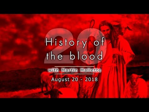 History of the blood 20 - August 20 2018