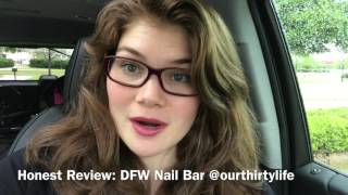 Honest Review Of Dfw Nail Bar In Denton, Tx