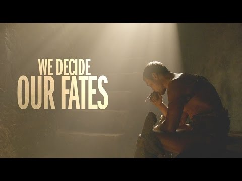 Spartacus || We Decide Our Fates