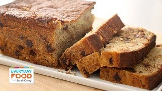 Chocolate Chip Banana Bread  - Everyday Food With Sarah Carey