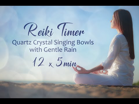 Reiki Timer ~ Soft Rain and Quartz Crystal Bowls with 12 x 5 Min Bell Timers