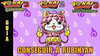 Cómo Conseguir A Rubinyan Yo Kai Watch 2 Guía Mentespectros Carnánimas Y Fantasqueletos Youtube