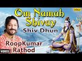 Download Om Namah Shivay-Shiv Dhun (Roop Kumar Rathod) MP3 song and Music Video
