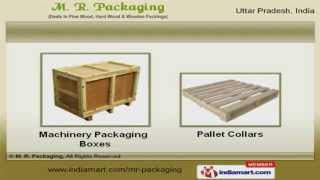 Wooden Packaging Boxes, Pallets, Crates & Cable Drums  By M. R. Packaging, Greater Noida