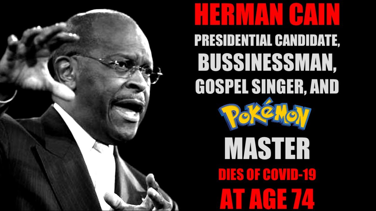 Herman Cain Dies At 74 After Refusing To Wear A Mask
