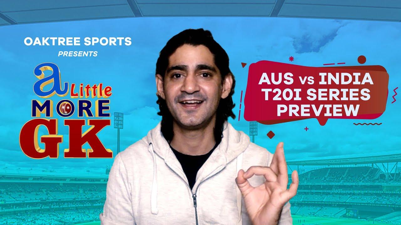 Australia vs India T20I series Preview   A Little More GK - S3E02 (ALMGK)