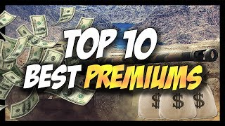 ► TOP 10 BEST PREMIUM TANKS, BEST CREDIT MAKERS! - World of Tanks TOP 10