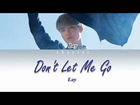 LAY (레이/张艺兴) - Don't Let Me Go (Color Coded English Lyrics)