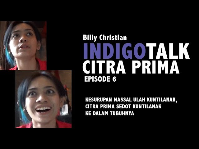 INDIGO TALK episode 6 : KESURUPAN MASSAL ULAH KUNTILANAK