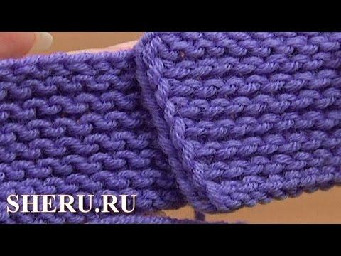 Классическая платочная вязка Урок 6 способ 4 из 4 Вязание спицами