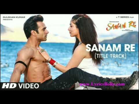 SANAM RE (TITTLE TRACK) LAGU INDIA LIRIK & TERJEMAHAN Ter-BAPER!