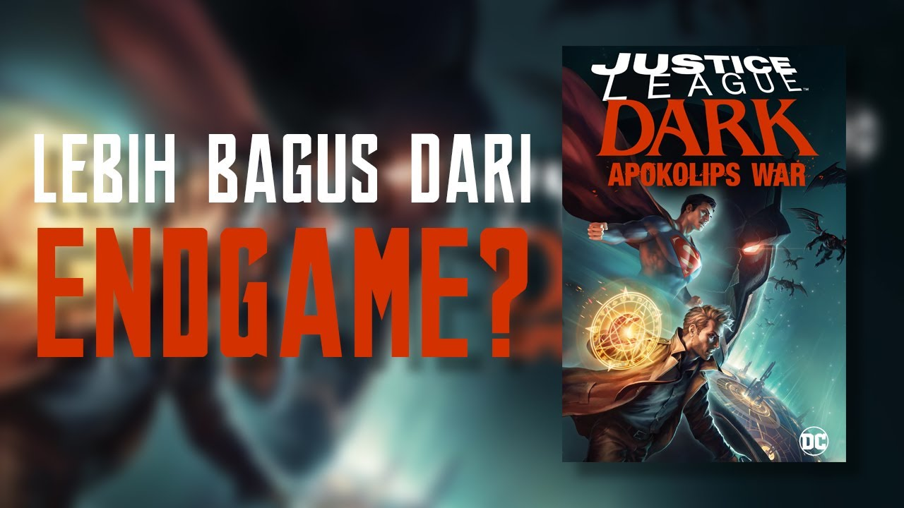 2020 || Alur Cerita Film Justice League Dark Apokolips War - Snyder Cut Versi Animasi!!!