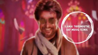 Petta - Ilamai Thirumbuthe Song Remix (Sap Musiq)