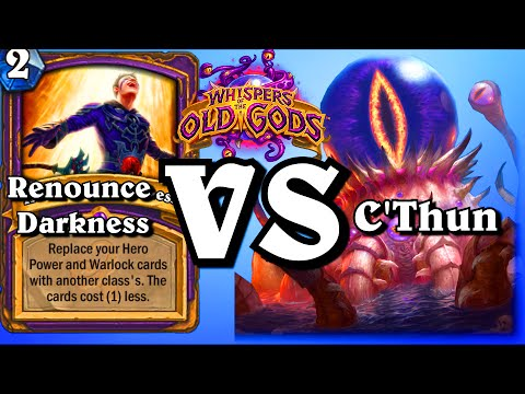 C'Thun VS Renounce Darkness ~ Whispers of the Old Gods ~ Hearthstone Heroes of Warcraft