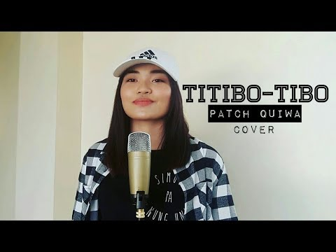 TITIBO-TIBO cover by Patch Quiwa