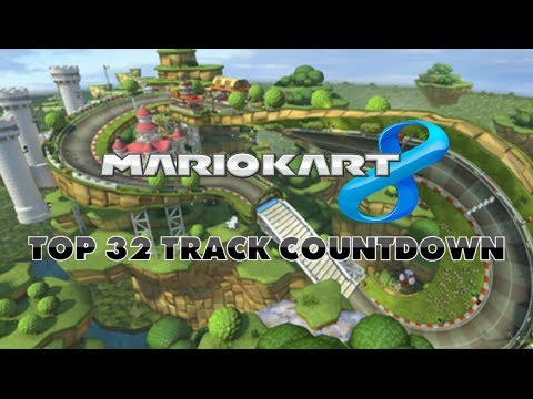 Mario Kart 8 - Top 32 Tracks Countdown