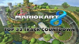 Mario Kart 8 - Top 32 Tracks Countdown