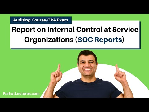 Internal Control at Service Organizations SOC Reports | Auditing and Attestation | CPA Exam