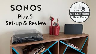 Sonos Play 5 Wireless Speaker Set-Up & Review | The Gentlemen Next Door
